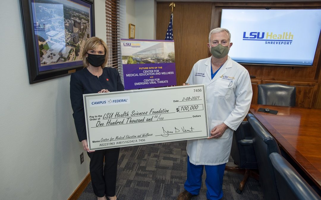 Campus Federal Credit Union Donates $100,000 to LSU Health Shreveport Center for Medical Education, Wellness and Emerging Viral Threats